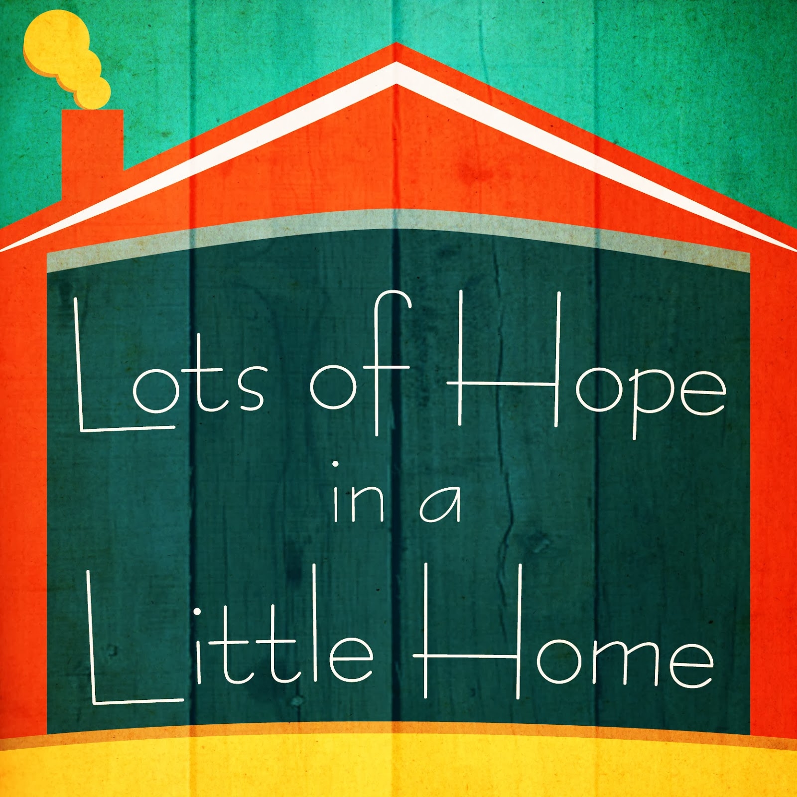 Lots of hope in a little home
