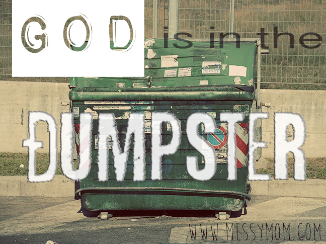 God is in the dumpster