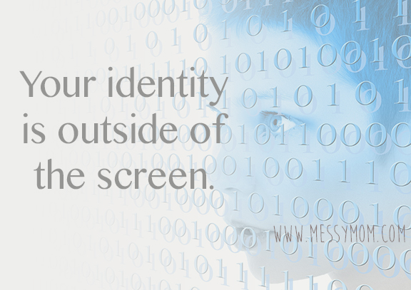 Your Identity is Outside of the Screen